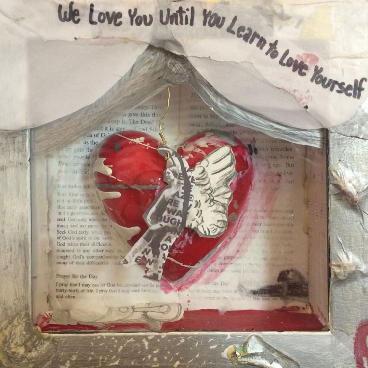 """We will Love you Until You Love Yourself (mixed media shadow box - 7"""" x 7"""")"""